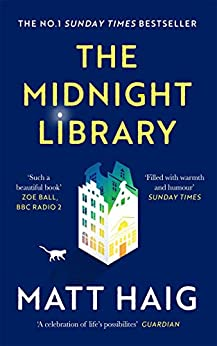 The Midnight Library: The No.1 Sunday Times bestseller and worldwide phenomenon by [Matt Haig]