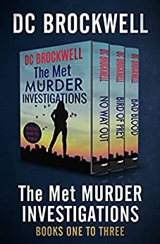 The Met Murder Investigations Books One to Three: No Way Out, Bird of Prey, and Bad Blood by [DC Brockwell]