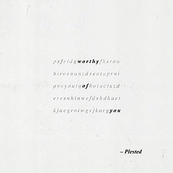 Worthy Of You