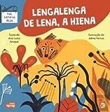 Na Minha Rua: Lengalenga de Lena, a Hiena