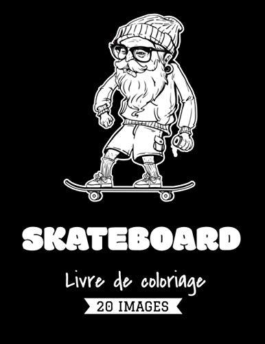Skateboard Livre de coloriage – 20 Images: Plus de 20 dessins à colorier avec skateboard, graffiti, squelette pour ado et adulte.
