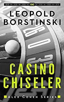 Casino Chiseler (Alex Cohen Book 4) by [Leopold Borstinski]