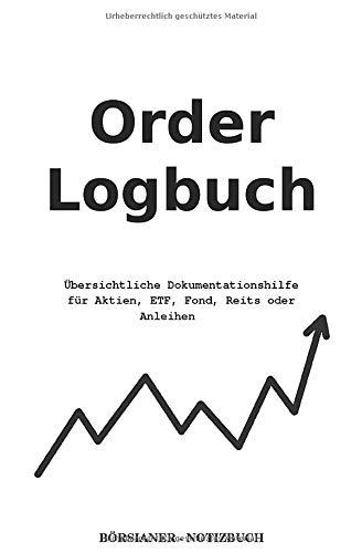 Orderbuch: Logbuch- Dokumentationshilfe - 100 Ordermasken für Börsianer