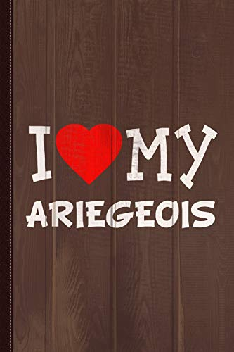 I Love My Ariegeois Dog Breed Journal Notebook: Blank Lined Ruled For Writing 6x9 110 Pages 1