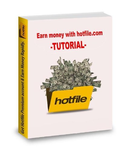 Making money easy with hotfile.com (English Edition)