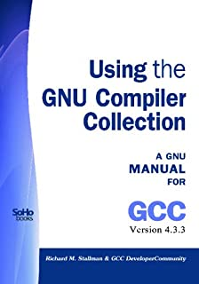 Using The Gnu Compiler Collection: A Gnu Manual For Gcc Version 4.3.3