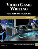 Video Game Writing: From Macro to Micro