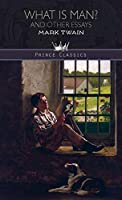 What Is Man? and Other Essays (Prince Classics)