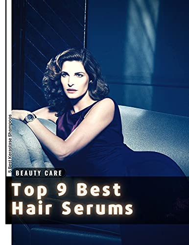 Top 9 Best Hair Serums : 5 Best Kerastase Shampoos (English Edition)