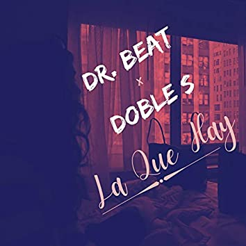 La Que Hay (feat. Doble S)