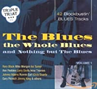 Blues the Whole Blues & Nothing But the Blues 42 B