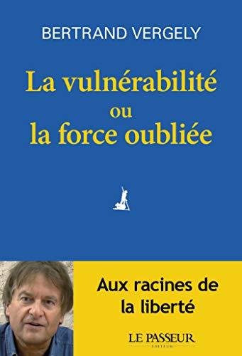 La vulnérabilité ou la force oubliée (French Edition)