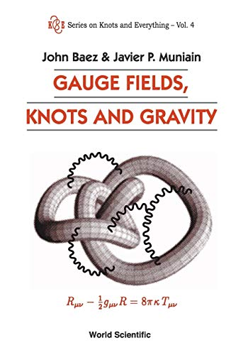 GAUGE FIELDS, KNOTS AND GRAVITY: Vol 1 (Series on Knots & Everything)