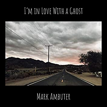 I'm in Love With a Ghost (Remaster)