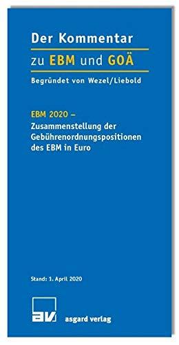 Der Kommentar zu EBM und GOÄ: EBM 2020 - Zusammenstellung der Gebührenordnungspositionen des EBM in Euro