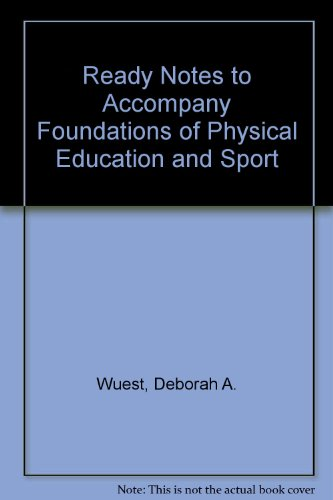 Ready Notes t/a Foundations of Physical Education, Exercise Science, and Sport