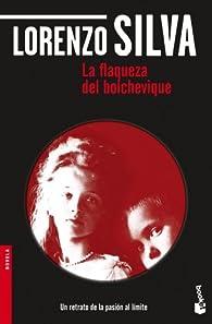La flaqueza del bolchevique par Lorenzo Silva
