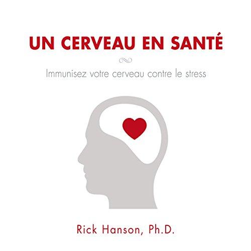 Un cerveau en santé : Immunisez votre cerveau contre le stress audiobook cover art
