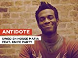 Antidote al estilo de Swedish House Mafia feat. Knife Party