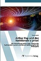 Arthur Pap und das funktionale a priori