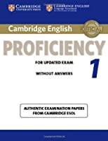 Cambridge English Proficiency 1 for Updated Exam Student's Book without Answers: Authentic Examination Papers from Cambridge ESOL (CPE Practice Tests)