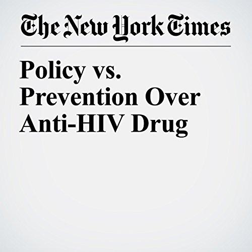 Policy vs. Prevention Over Anti-HIV Drug copertina