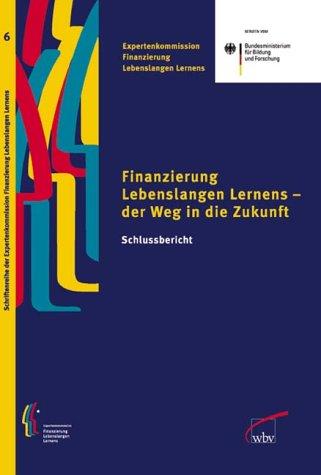 Finanzierung Lebenlangen Lernens - der Weg in die Zukunft: Schlussbericht