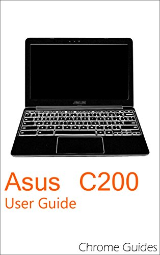 Asus C200 User Guide: Understanding your new Chromebook (English Edition)