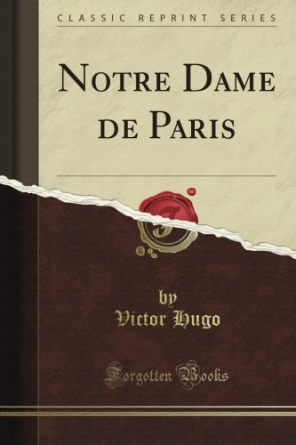 Notre Dame de Paris (Classic Reprint)