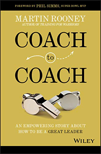 Coach to Coach: An Empowering Story About How to Be a Great Leader