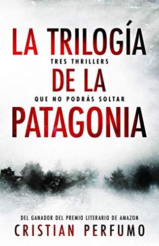 La trilogía de la Patagonia: Tres thrillers que no podrás soltar