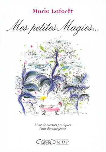 Mes petites magies : Livres de recettes pratiques pour devenir jeune