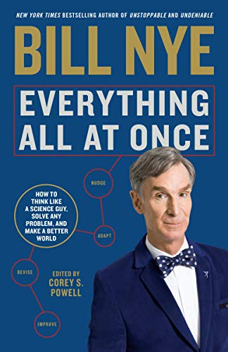 Everything All at Once: How to Think Like a Science Guy, Solve Any Problem, and Make a Better World (International Edition)