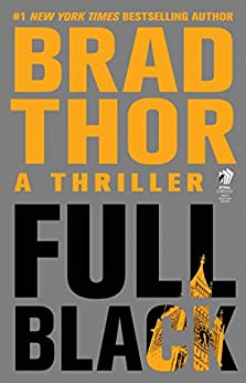 Full Black: A Thriller (The Scot Harvath Series Book 10) by [Brad Thor]