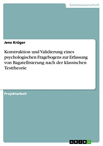 Konstruktion und Validierung eines psychologischen Fragebogens zur Erfassung von Bagatellisierung nach der klassischen Testtheorie