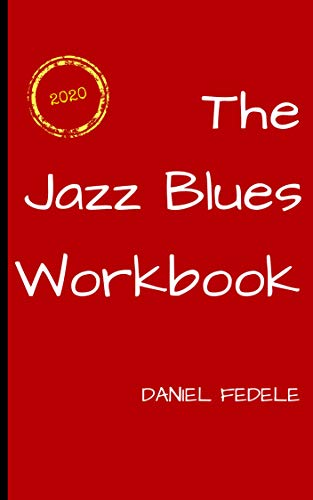 The Jazz Blues Workbook: The Blues as Played by Jazz Musicians (Jazz Language Workbooks) (English Edition)