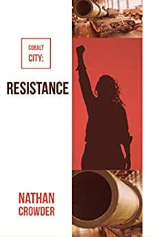 Cobalt City: Resistance by [Nathan Crowder]