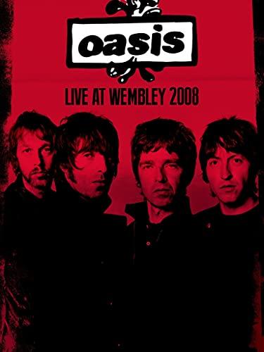 Oasis: Live at Wembley Arena 2008