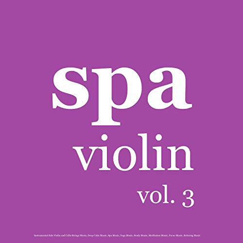 Spa Cool Wind Solo Violin and Cello Strings for Meditation and Relaxing