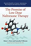 Promise of Low Dose Naltrexone Therapy: Potential Benefits in Cancer, Autoimmune, Neurological and Infectious Disorders (McFarland Health Topics) - Elaine A Moore