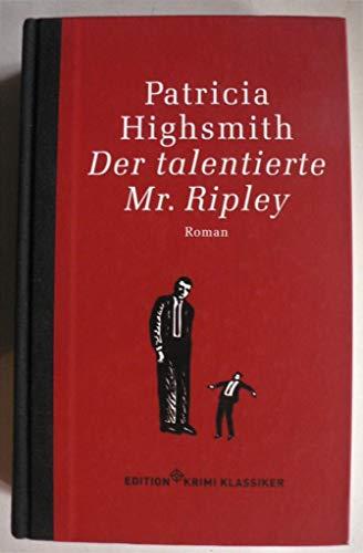 Der talentierte Mr. Ripley : Roman. = The talented Mr. Ripley. Edition Krimi Klassiker