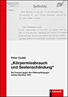 """Koerpermissbrauch und Seelenschaendung"": Der Prozess gegen den Reformpaedagogen Gustav Wyneken 1921"