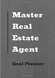 Master Real Estate Agent Goal Planner: Start Your Real Estate Career By Having A Place To Keep Notes, Appointments, And Your Clients All Organized In One, Grey