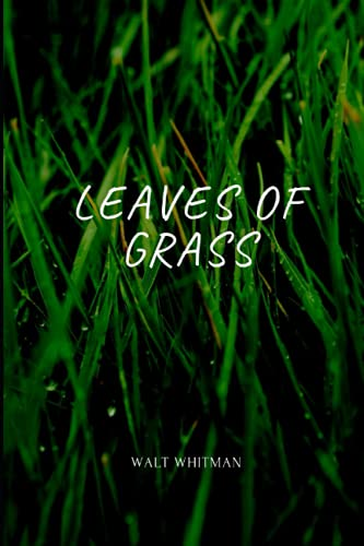 Leaves of Grass by Walt Whitman Annotated Edition