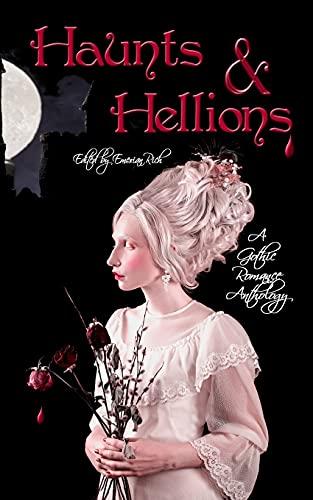 Compare Textbook Prices for Haunts and Hellions: A Gothic Romance Anthology  ISBN 9798739333094 by Rich, Emerian,Northcott, N.C.,Merrill, R.L.,Vanflower, Tara,Robichaud, Daniel R.,Ground, Kevin,Blue, Lucy,Hill, Rowan,Blue, Emily,Vega, B.F.