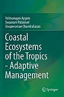 Coastal Ecosystems of the Tropics - Adaptive Management