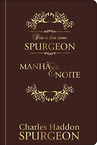 dia a dia com Spurgeon - Luxo: meditações diárias do príncipe dos pregadores