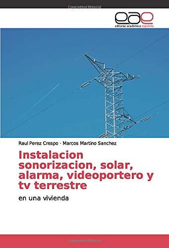 Instalacion sonorizacion, solar, alarma, videoportero y tv terrestre: en una vivienda