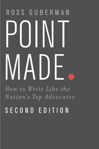 Compare Textbook Prices for Point Made: How to Write Like the Nation's Top Advocates 2 Edition ISBN 8601416728537 by Guberman, Ross