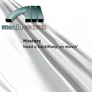 Need U Back/Keep On Movin'
